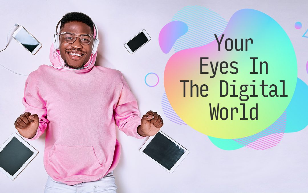 Your Eyes In The Digital World